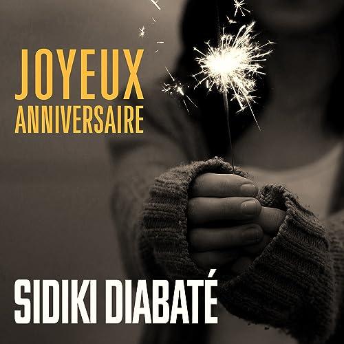 GRATUIT SIDIKI JOYEUX MUSIC ANNIVERSAIRE TÉLÉCHARGER DIABATE