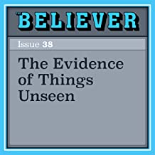 The Evidence of Things Unseen