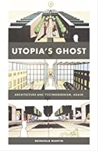 Utopia's Ghost: Architecture and Postmodernism, Again