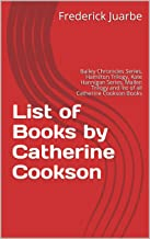 List of Books by Catherine Cookson: Bailey Chronicles Series, Hamilton Trilogy, Kate Hannigan Series, Mallen Trilogy and list of all Catherine Cookson Books