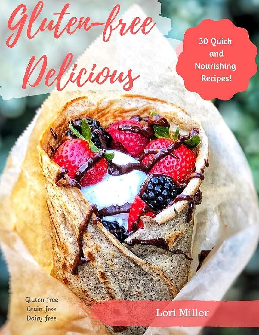 Gluten-free Delicious: 30 Quick and Nourishing Recipes! (English Edition)