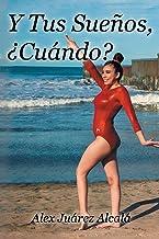 Y Tus Sueños, Cuándo? (Spanish Edition)