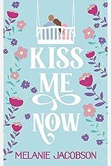 Kiss Me Now: A Romantic Comedy Kindle Edition
