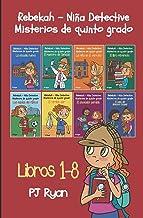 Rebekah — Niña detective: Misterios de quinto grado libros 1-8 (Spanish Edition)