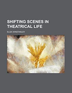 Shifting Scenes in Theatrical Life