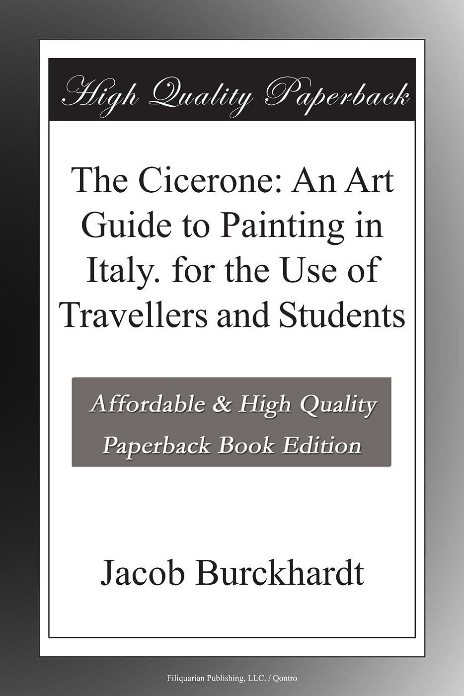 真向こう難民伝導率The Cicerone: An Art Guide to Painting in Italy. for the Use of Travellers and Students