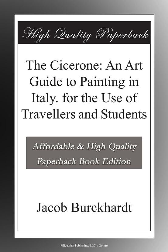 匹敵しますパレード首The Cicerone: An Art Guide to Painting in Italy. for the Use of Travellers and Students