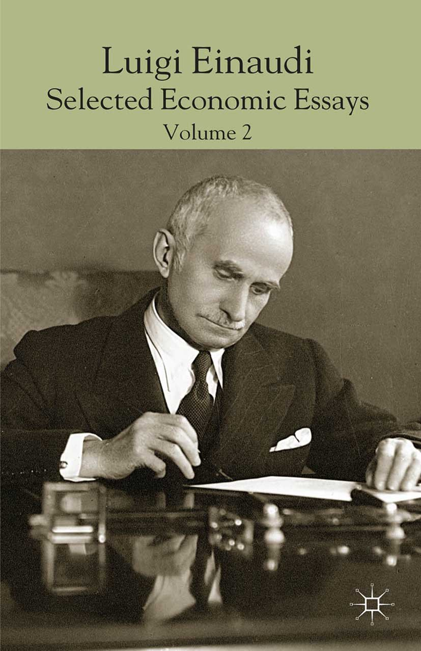 Luigi Einaudi: Selected Economic Essays: Volume II