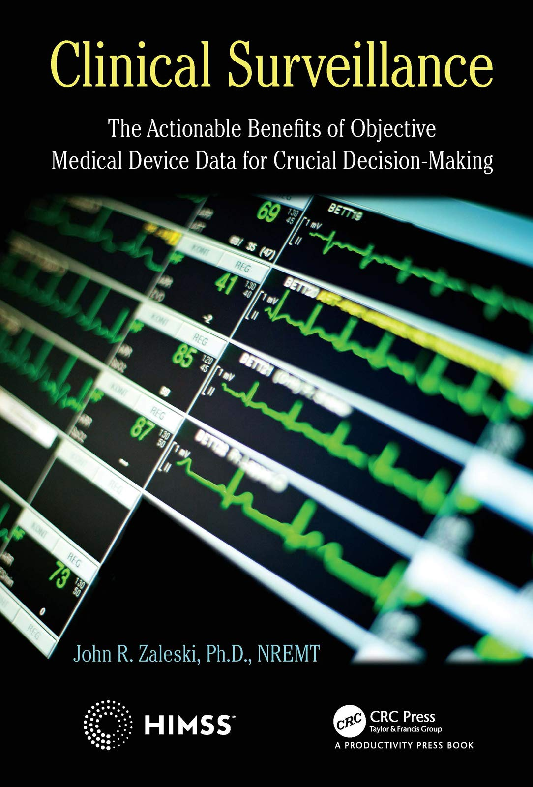 Clinical Surveillance: The Actionable Benefits of Objective Medical Device Data for Critical Decision-Making (HIMSS Book Series)