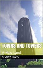 Towns and Towers: A New Land
