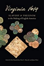 Virginia 1619: Slavery and Freedom in the Making of English America (Published by the Omohundro Institute of Early American History and Culture and the University of North Carolina Press)
