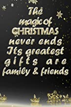 the christmas magic is family and friends quote for happy new year notebook gift: Journal with blank Lined pages for journaling, note taking and jotting down ideas and thoughts