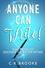 Anyone Can Write!: 8 Easy Steps to Discover the Writer Within Kindle Edition