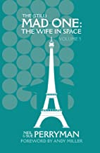 The (Still) Mad One: The Wife in Space Volume 5