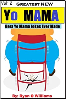 Greatest NEW Yo Mama Jokes (Best Yo Mama Jokes Ever Made) Vol: 2 (Greatest NEW Yo Mama's Jokes (Best Yo Mama Jokes Ever Made))