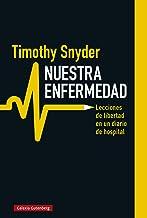 Nuestra enfermedad: Lecciones de libertad en un diario de hospital (Ensayo) (Spanish Edition)