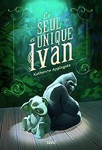 Le Seul et unique Ivan (FICTION) (French Edition)