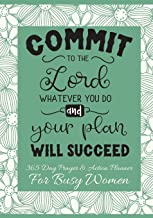 Commit To The Lord Whatever You Do And Your Plan Will Succeed: 365 Day Prayer and Action Planner For Busy Christian Women . Female Entrepreneurs and ... Need This Simple Undated Diary For Success