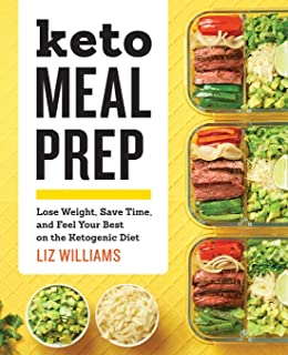 Sponsored Ad - Keto Meal Prep: Lose Weight, Save Time, and Feel Your Best on the Ketogenic Diet