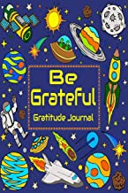 Be Grateful Gratitude Journal: Thankfulness, Gratitude & Positive Affirmations Journal For Kids With Prompts Outer Space (Mindfulness For Kids)