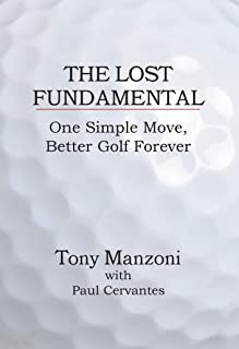 The Lost Fundamental: One Simple Move, Better Golf Forever