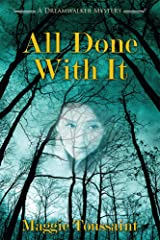 All Done With It (A Dreamwalker Mystery Book 7) Kindle Edition