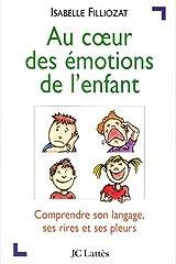 Au coeur des émotions de l'enfant : Comprendre son langage, ses rires et ses pleurs (Psy-Santé) Format Kindle