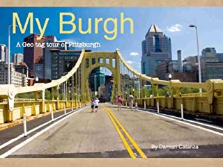 My Burgh: A Photo Tour Of Pittsburgh