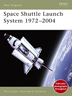 Space Shuttle Launch System 1972–2004 (New Vanguard Book 99) (English Edition)