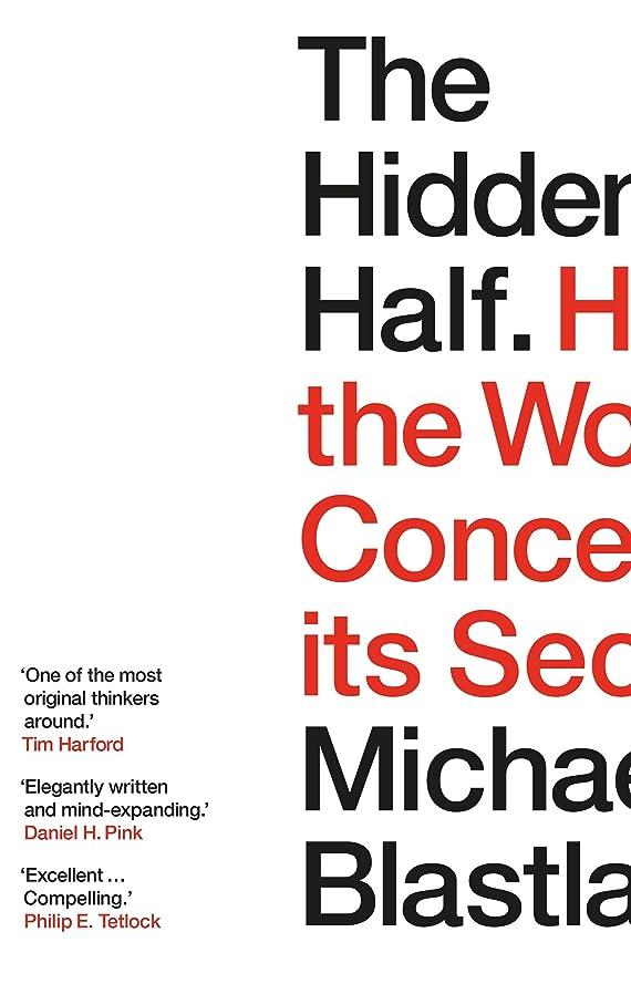 鷲レジデンス兄弟愛The Hidden Half: How the World Conceals its Secrets (English Edition)