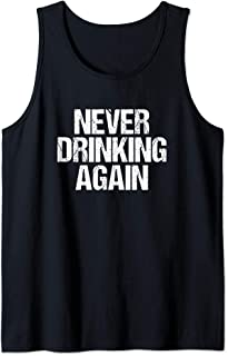Never Drinking Again Funny Alcoholic Party Rave  Tank Top