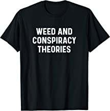 Funny Stoner Weed Conspiracy Theories Cannabis 420 Marijuana T-Shirt