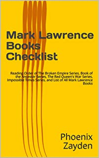 Mark Lawrence Books Checklist: Reading Order of The Broken Empire  Series, Book of the Ancestor Series, The Red Queen's War Series, Impossible Times Series, ... of All Mark Lawrence Books (English Edition)