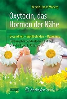 Oxytocin, das Hormon der Nähe: Gesundheit – Wohlbefinden - Beziehung (German Edition)