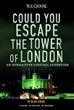 Could You Escape the Tower of London?: An Interactive Survival Adventure (You Choose: Can You Escape?)