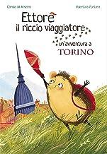 Ettore il riccio viaggiatore. Un'avventura a Torino