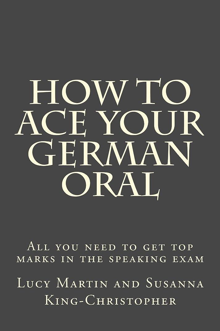 スパーク外交官風変わりなHow to Ace your German Oral: All you need to get top marks in the speaking exam (English Edition)