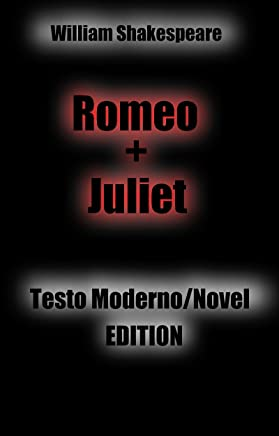 Di William Shakespeare Romeo e Juliet: testo moderno / Novel Edition