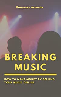 Breaking Music: How to make money by selling your music online