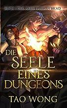 Die Seele eines Dungeons: Ein LitRPG Roman (German Edition)