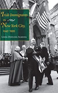 Irish Immigrants in New York City, 1945-1995: