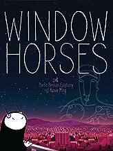 Window Horses - The Poetic Epiphany of Rosie Ming