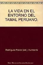 LA VIDA EN EL ENTORNO DEL TAMAL PERUANO.