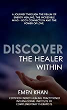 Discover The Healer Within: Cruise through the realm of energy healing, discover the incredible mind body connection and the power of love.