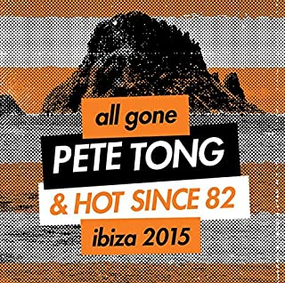 All Gone Pete Tong & Hot Since 82 Ibiza 2015 / Var