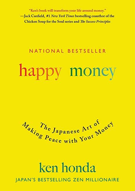Happy Money: The Japanese Art of Making Peace with Your Money (English Edition)