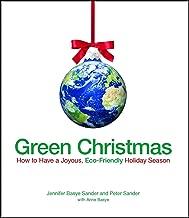 Green Christmas: How to Have a Joyous, Eco-Friendly Holiday Season