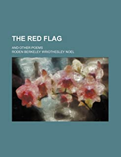 The Red Flag; And Other Poems