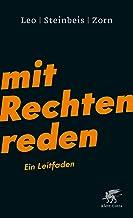 Mit Rechten reden: Ein Leitfaden (German Edition)
