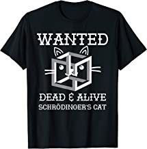 Wanted Dead and Alive Schrodinger's Cat Shirt, Science Gifts